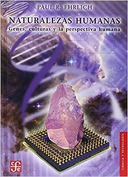 Naturalezas Humanas: Genes, Culturas y la Perspectiva Humana (Seccion de Obras de Ciencia y Tecnologia)