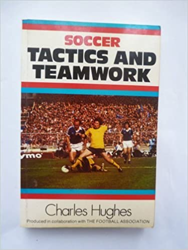 Soccer Tactics and Teamwork by Charles F. C. Hughes (1988-09-01)