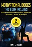 img - for Motivational Books: Boost Your Motivation with Powerful Mindfulness Techniques & Success Secrets (Confidence, NLP, Law of Attraction) (Volume 1) book / textbook / text book