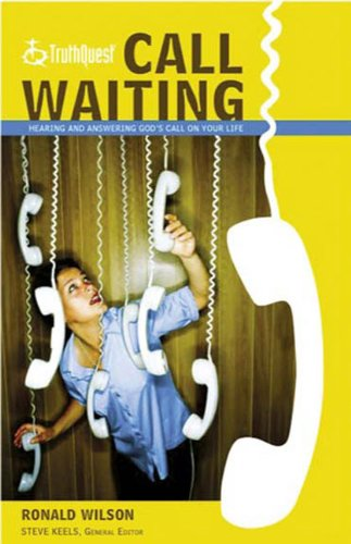 Call Waiting: Hearing and Answering God's Call on Your Life (Truthquest (Nashville, Tenn.))