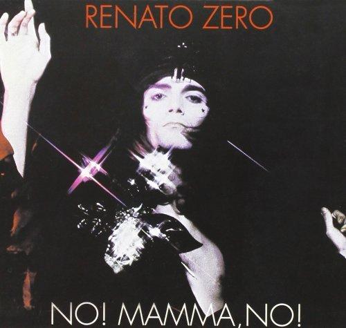 renato zero - No! Mamma no! - Zortam Music