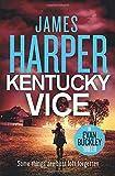 Kentucky Vice: A Suspense Crime Thriller (Evan Buckley Thrillers) (Volume 2)