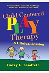 Play Therapy Child Centered Play Therapy: A Clinical Session DVD-ROM