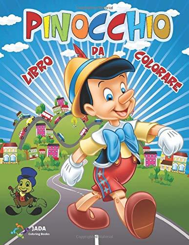 Pinocchio Libro Da Colorare 60 Immagini Di Pinocchio Da Colorare Per Tutti I Bambini Geppetto Il Grillo Parlante La Fata Turchina E Tutti I Protagonisti Della Favola Da Colorare Italian Edition Coloring