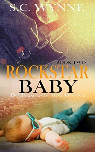 Rockstar Baby: An Mpreg Romance (Bodyguards and Babies Book 2)
