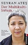 Der Multikulti-Irrtum (German Edition)
