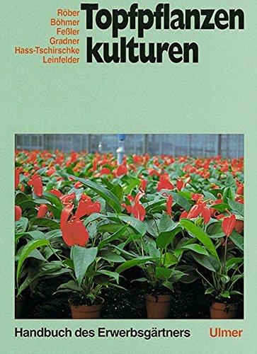 Handbuch des Erwerbsgärtners, Topfpflanzenkulturen
