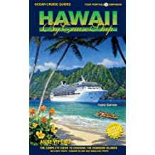 HAWAII BY CRUISE SHIP – 3rd Edition: The Complete Guide to Cruising the Hawaiian Islands. Includes Tahiti, Fanning Island and Mainland Ports.