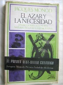 El azar y la necesidad.: Amazon.es: JACQUES. MONOD: Libros