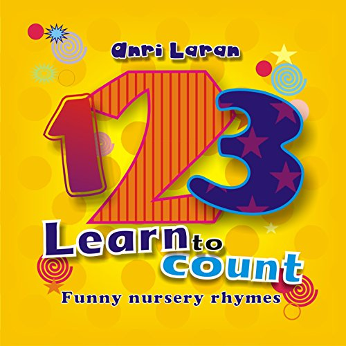 One, Two, Three: Learn to count (funny nursery rhymes)
