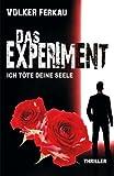 Das Experiment - Ich töte deine Seele