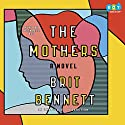 The Mothers: A Novel Audiobook by Brit Bennett Narrated by Adenrele Ojo