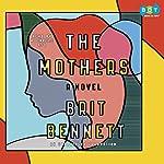 The Mothers: A Novel | Brit Bennett