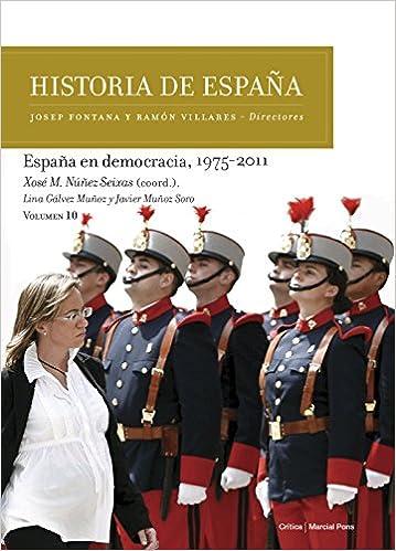España en democracia, 1975-2011: Historia de España Vol. 10 ...