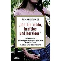 »Ich bin müde, kraftlos und herzleer«: Wie Mütter die Magersucht und Bulimie ihrer Töchter erleben und bewältigen