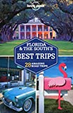 : Lonely Planet Florida & the South's Best Trips (Travel Guide)