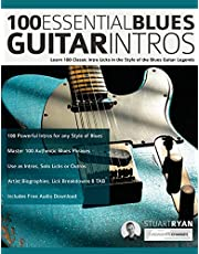 100 Essential Blues Guitar Intros: Learn 100 Classic Intro Licks in the Style of the Blues Guitar Greats