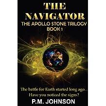 The Navigator (The Apollo Stone Trilogy) (Volume 1)