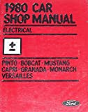 1980 Car Shop Manual, Electrical: Pinto, Bobcat, Mustang, Capri, Granada, Monarch, Versailles