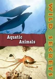 Wild Secrets: Aquatic Animals (Institutions)