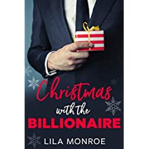 Christmas with the Billionaire: A Holiday Rom-Com (Lucky in Love Book 6)