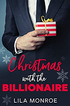 Christmas with the Billionaire: A Holiday Rom-Com by [Monroe, Lila ]