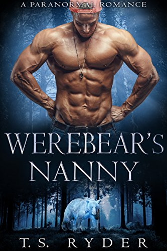 Werebear's Nanny: A Paranormal Romance by [Ryder, T. S. ]