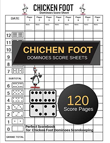 "Chicken Foot Dominoes Score Sheets: Chicken Foot Dominoes Game Score Sheet Book | Chicken Foot Score Pad | Perfect Score Sheets for Scorekeeping | Size:8.5"" x 11"" - 120 Pages (Gift)"