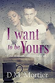 I Want To Be Yours (British Billionaires Book 1)