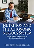 img - for Nutrition and the Autonomic Nervous System: The Scientific Foundations of the Gonzalez Protocol book / textbook / text book
