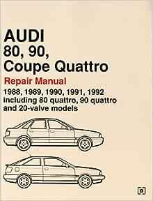 Audi 80, 90, Coupe Quattro Repair Manual: 1988-1992: Including 80 Quattro,  90 Quattro and 20-Valve Models (Audi Service Manuals): Audi of America:  9780837603681: Amazon.com: BooksAmazon.com