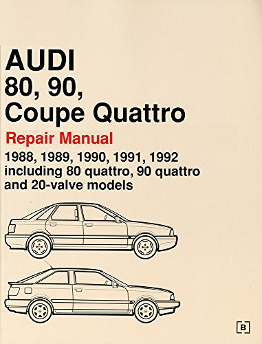 Audi 80, 90, Coupe Quattro Repair Manual: 1988-1992: Including 80 Quattro, 90 Quattro and 20-Valve Models (Audi Service Manuals)