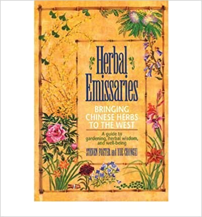 Book [ Herbal Emissaries: Bringing Chinese Herbs to the West: A Guide to Gardening, Herbal Wisdom, and Well-Being (Original) Foster, Steven ( Author ) ] { } 1992