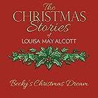 Becky's Christmas Dream Hörbuch von Louisa May Alcott Gesprochen von: Susie Berneis
