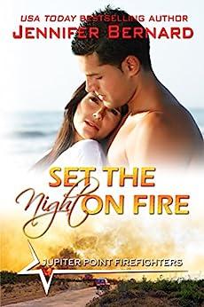 Set the Night on Fire (Jupiter Point Book 1) by [Bernard, Jennifer]