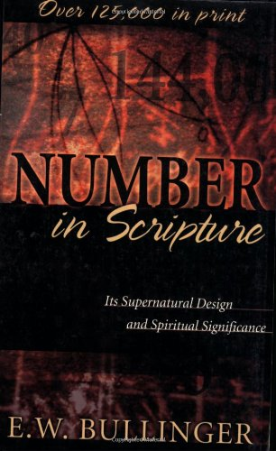 Number in Scripture: Its Supernatural Design and Spiritual Significance PDF