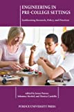 Engineering in Pre-College Settings : Synthesizing Research, Policy, and Practices, Monica Cardella, 1557536910