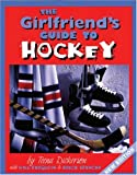 The Girlfriend's Guide to Hockey, Teena Spencer, 1554073316