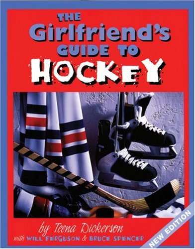 Girlfriend's Guide to Hockey (The Girlfriend's Guide -