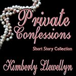 Private Confessions, Volume 1 | Kimberly Llewellyn,Kathy Carmichael