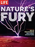 Nature's Fury: The Illustrated History of Wild Weather & Natural Disasters