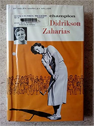 Striving to Be Champion: Babe Didrikson Zaharias