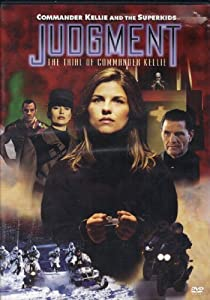 Hardcover Commander Kellie and the Superkids JUDGMENT The Trial of Commander Kellie Book