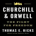 Churchill and Orwell: The Fight for Freedom Audiobook by Thomas E. Ricks Narrated by James Lurie