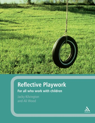 Reflective Playwork: For all who work with children