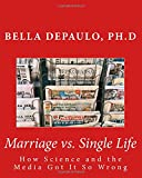 Marriage vs. Single Life: How Science and the Media Got It So Wrong