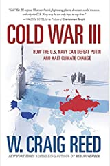 Cold War III: How  the U.S. Navy can Defeat Putin and Halt Climate Change Paperback
