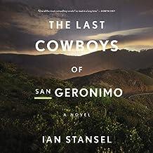 The Last Cowboys of San Geronimo: A Novel