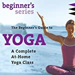 The Beginner's Guide to Yoga   Shiva Rea