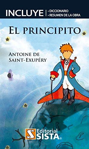 EL PRINCIPITO. Incluye diccionario y resumen de la obra (Spanish Edition) by [